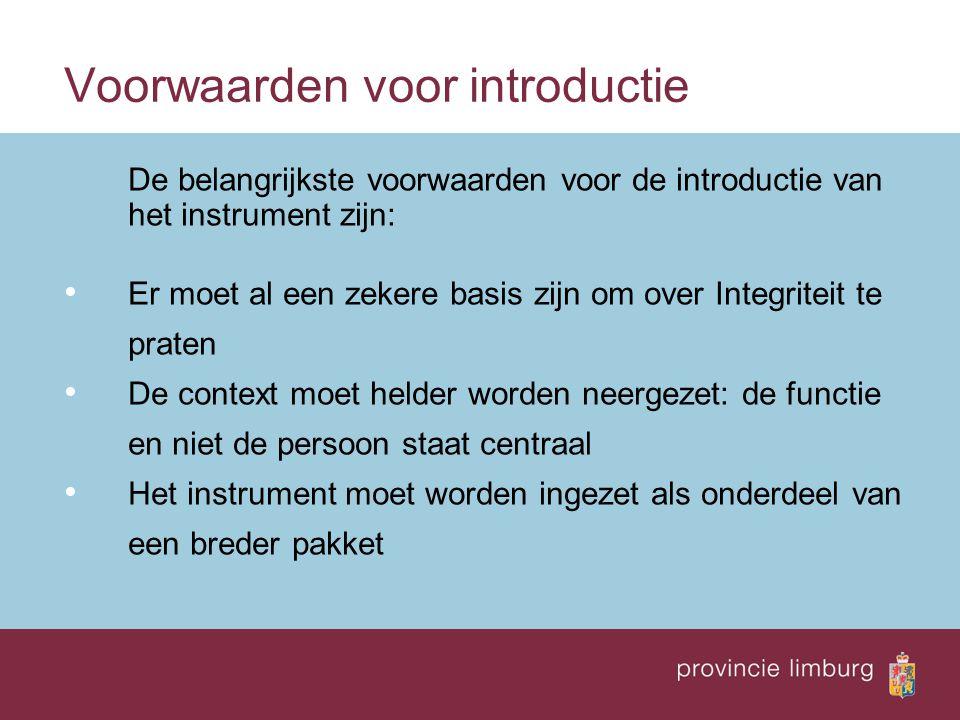 Voorwaarden voor introductie De belangrijkste voorwaarden voor de introductie van het instrument zijn: Er moet al een zekere basis zijn om over Integr
