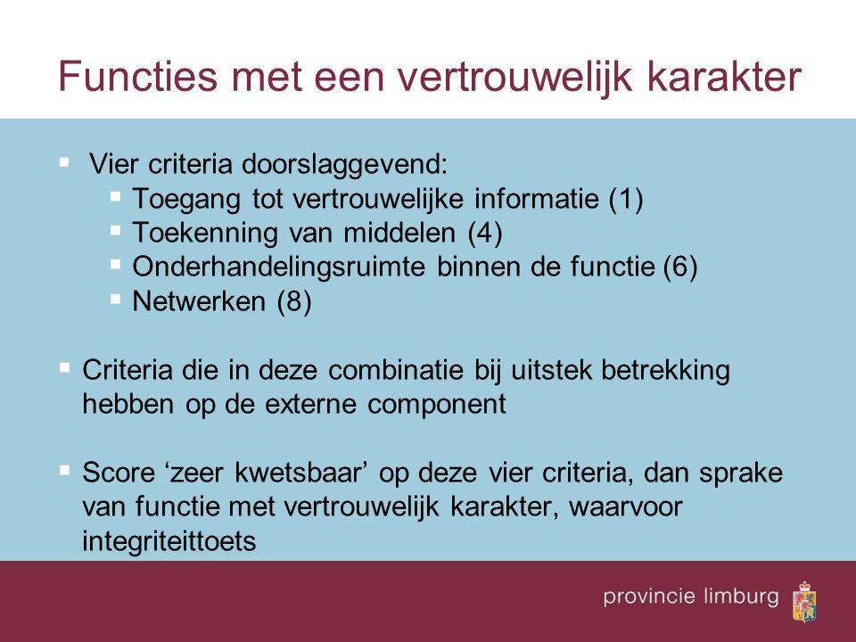 Functies met een vertrouwelijk karakter  Vier criteria doorslaggevend:  Toegang tot vertrouwelijke informatie (1)  Toekenning van middelen (4)  On