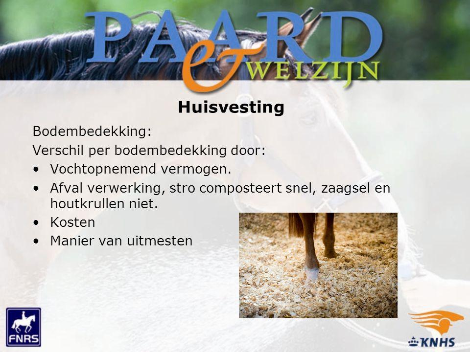 Huisvesting Bodembedekking: Verschil per bodembedekking door: Vochtopnemend vermogen. Afval verwerking, stro composteert snel, zaagsel en houtkrullen