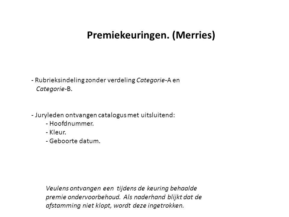 Premiekeuringen. (Merries) - Rubrieksindeling zonder verdeling Categorie-A en Categorie-B.