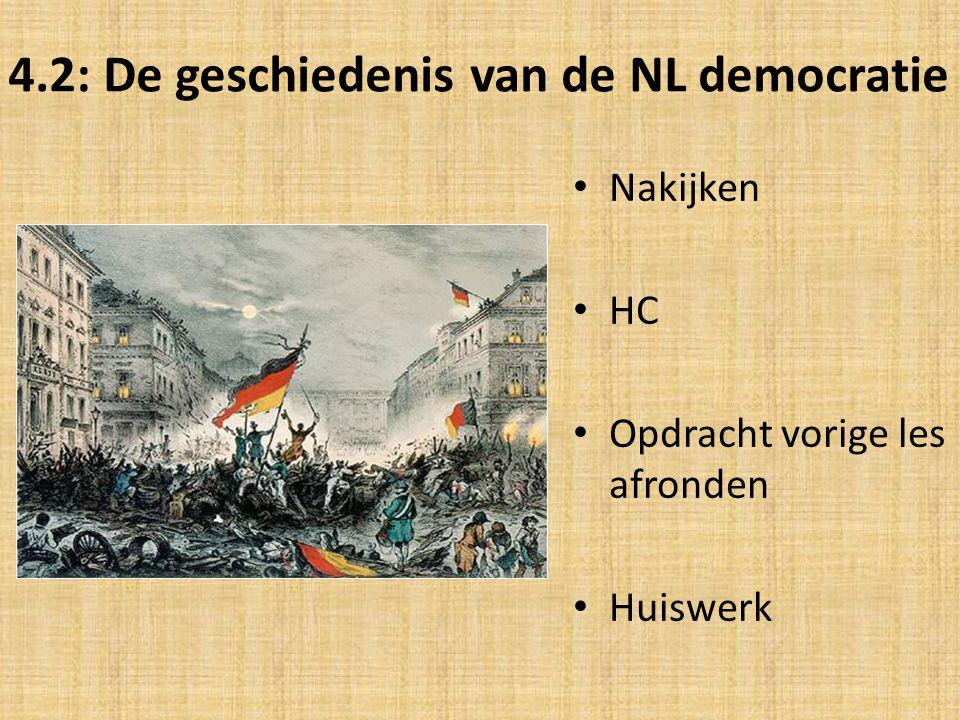 4.2: De geschiedenis van de NL democratie Nakijken HC Opdracht vorige les afronden Huiswerk