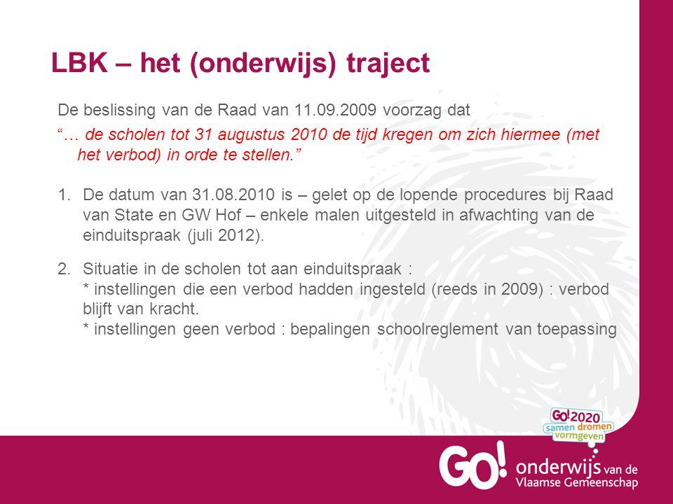 """LBK – het (onderwijs) traject De beslissing van de Raad van 11.09.2009 voorzag dat """"… de scholen tot 31 augustus 2010 de tijd kregen om zich hiermee ("""