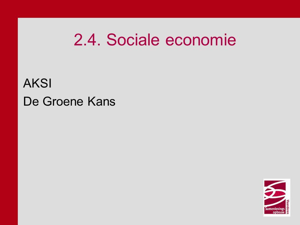 2.4. Sociale economie AKSI De Groene Kans