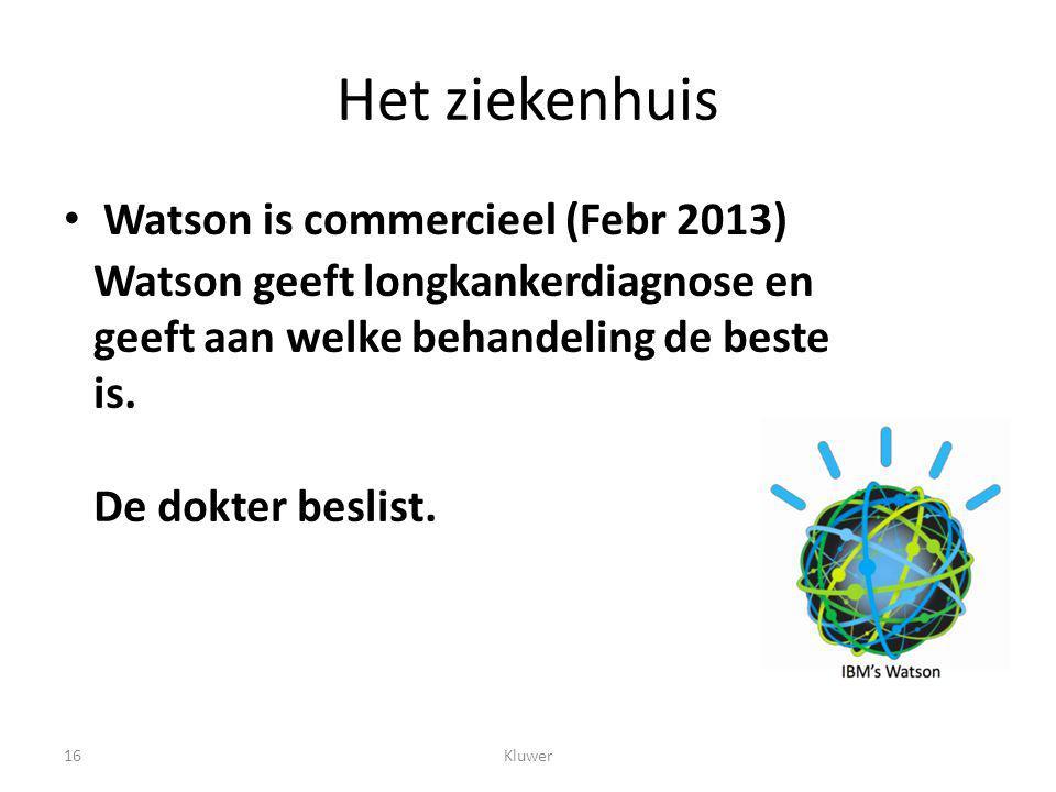 Het ziekenhuis Watson is commercieel (Febr 2013) 16Kluwer Watson geeft longkankerdiagnose en geeft aan welke behandeling de beste is.