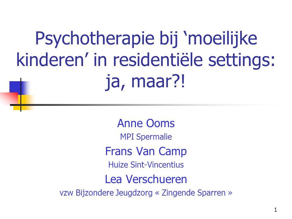 1 Psychotherapie bij 'moeilijke kinderen' in residentiële settings: ja, maar .