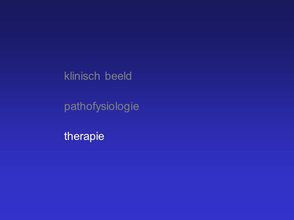 klinisch beeld pathofysiologie therapie