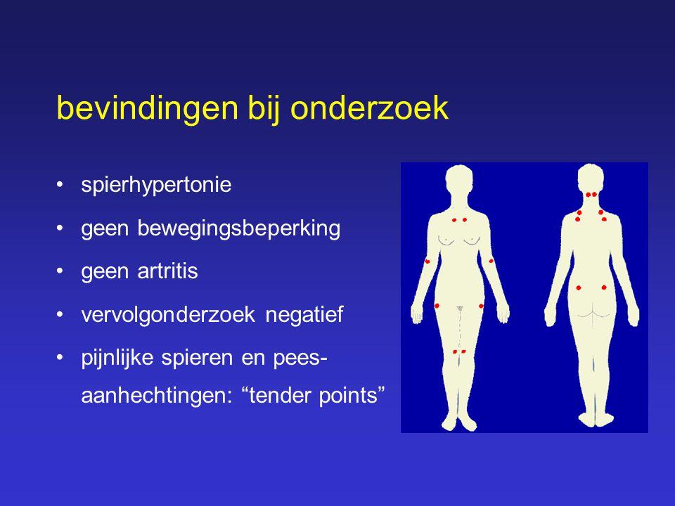 """bevindingen bij onderzoek spierhypertonie geen bewegingsbeperking geen artritis vervolgonderzoek negatief pijnlijke spieren en pees- aanhechtingen: """"t"""