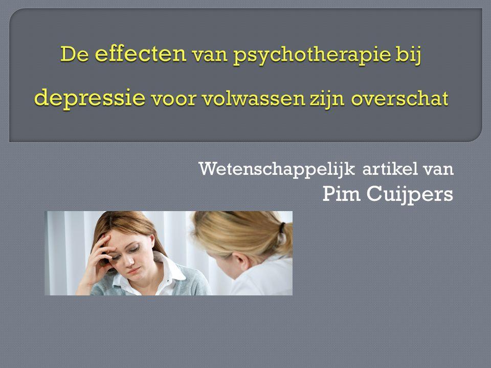  Veel onderzoek  Effecten psychologische behandeling depressie volwassenen  Werkzaamheid psychotherapie overschat