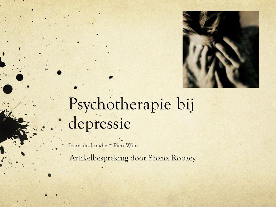 Psychotherapie bij depressie Frans de Jonghe – Pien Wijn Artikelbespreking door Shana Robaey