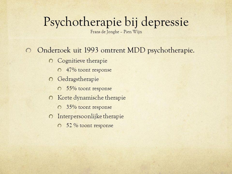 Psychotherapie bij depressie Frans de Jonghe – Pien Wijn Onderzoek uit 1993 omtrent MDD psychotherapie.