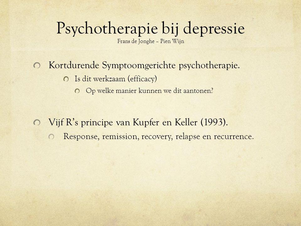 Psychotherapie bij depressie Frans de Jonghe – Pien Wijn Kortdurende Symptoomgerichte psychotherapie.