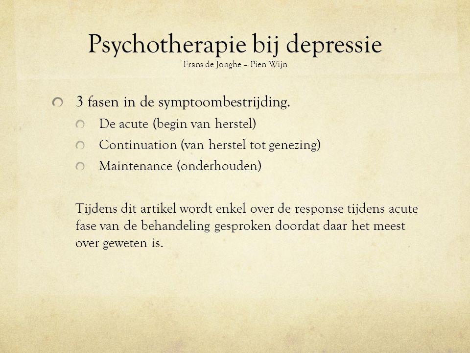 Psychotherapie bij depressie Frans de Jonghe – Pien Wijn 3 fasen in de symptoombestrijding.
