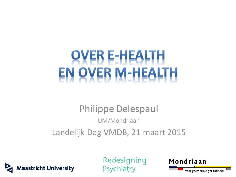 Philippe Delespaul UM/Mondriaan Landelijk Dag VMDB, 21 maart 2015