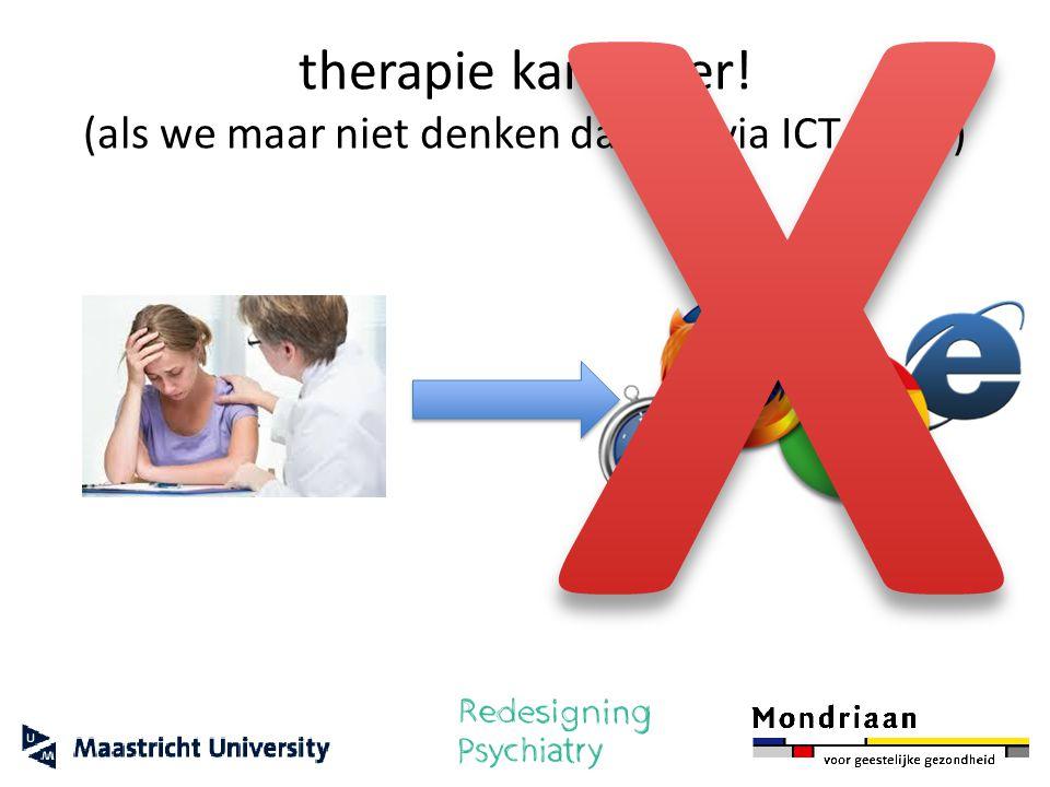 therapie kan beter! (als we maar niet denken dat het via ICT moet)