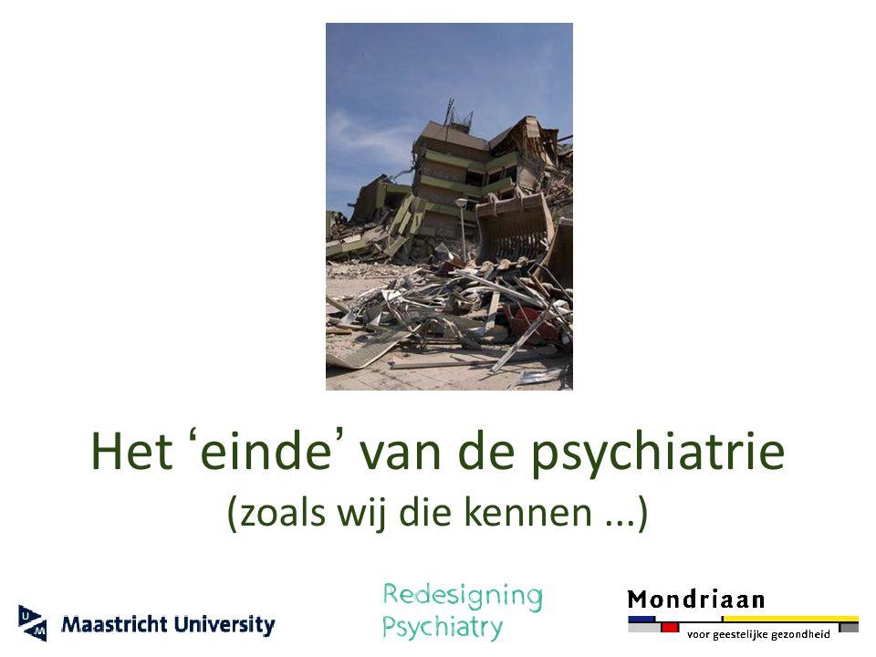 Het ' einde ' van de psychiatrie (zoals wij die kennen...)