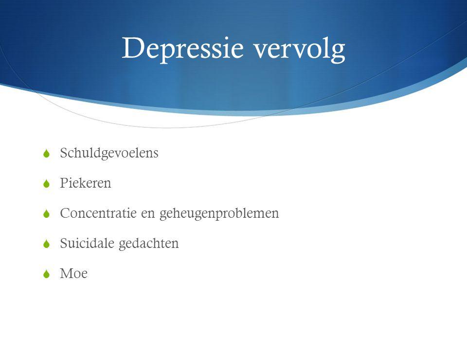 Depressie vervolg  Symptomen veroorzaken lijden en duidelijk verminderd functioneren in beroep/sociale verkeer  Duurt minstens 2 weken  Dd: rouw reactie/ onderliggend somatisch lijden