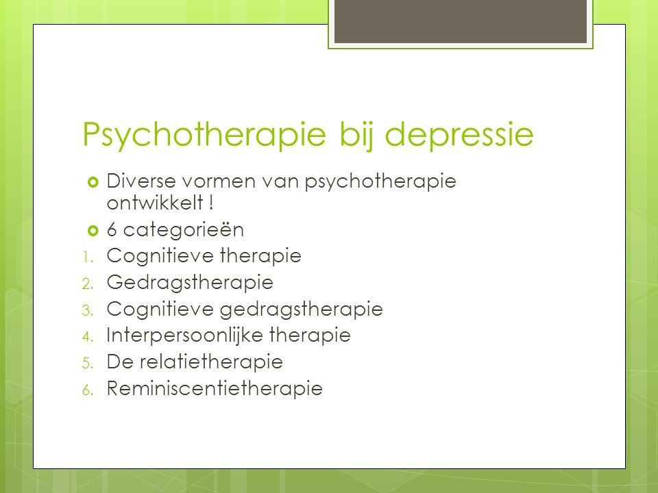 Psychotherapie bij depressie  Diverse vormen van psychotherapie ontwikkelt .