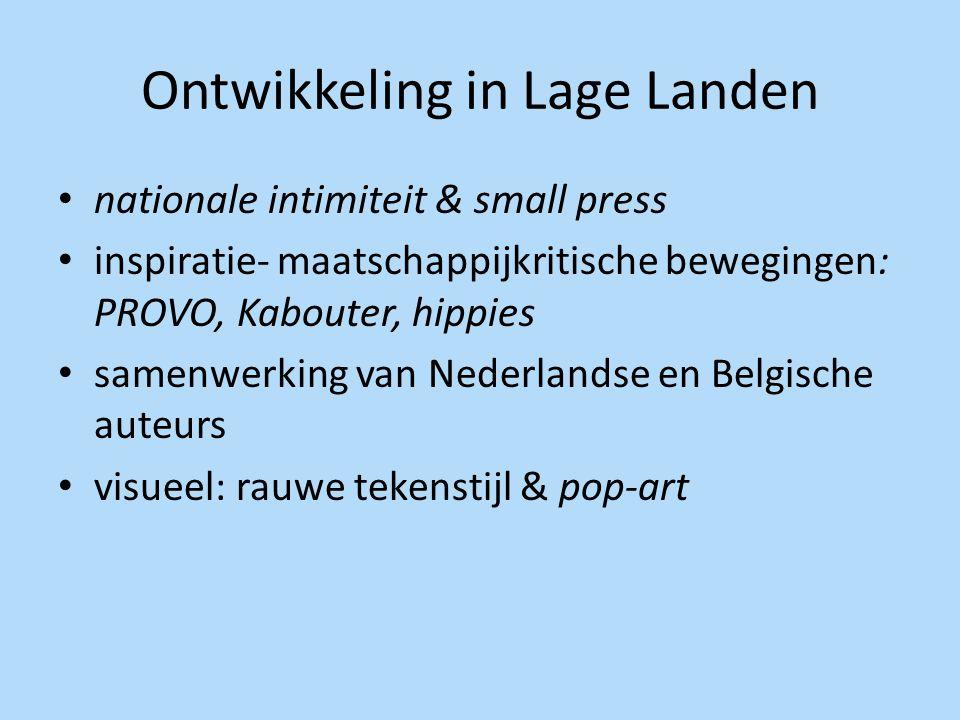 Ontwikkeling in Lage Landen nationale intimiteit & small press inspiratie- maatschappijkritische bewegingen: PROVO, Kabouter, hippies samenwerking van
