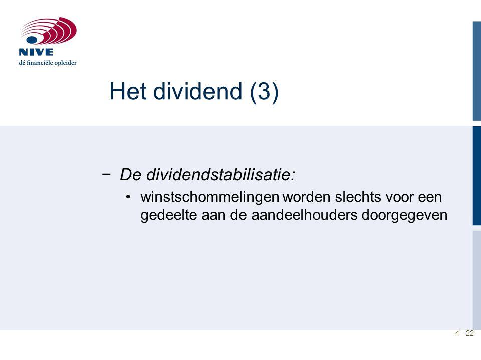 4 - 22 −De dividendstabilisatie: winstschommelingen worden slechts voor een gedeelte aan de aandeelhouders doorgegeven Het dividend (3)