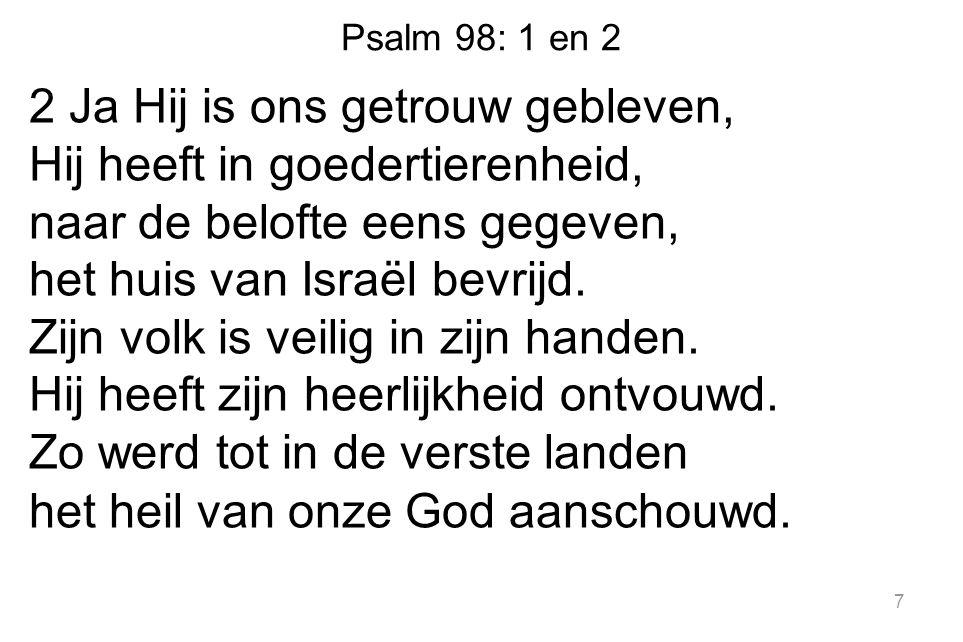 Psalm 113: 1 en 2 1 Prijst, halleluja, prijst den HEER, gij s HEREN knechten, immermeer moet s HEREN naam gezegend wezen.