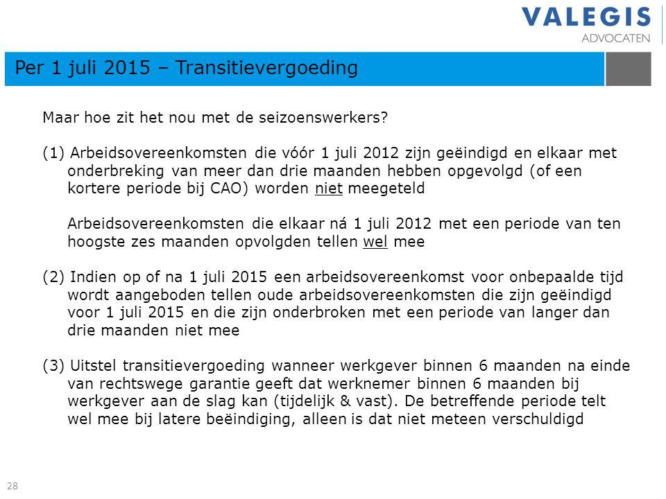 Maar hoe zit het nou met de seizoenswerkers? (1) Arbeidsovereenkomsten die vóór 1 juli 2012 zijn geëindigd en elkaar met onderbreking van meer dan dri