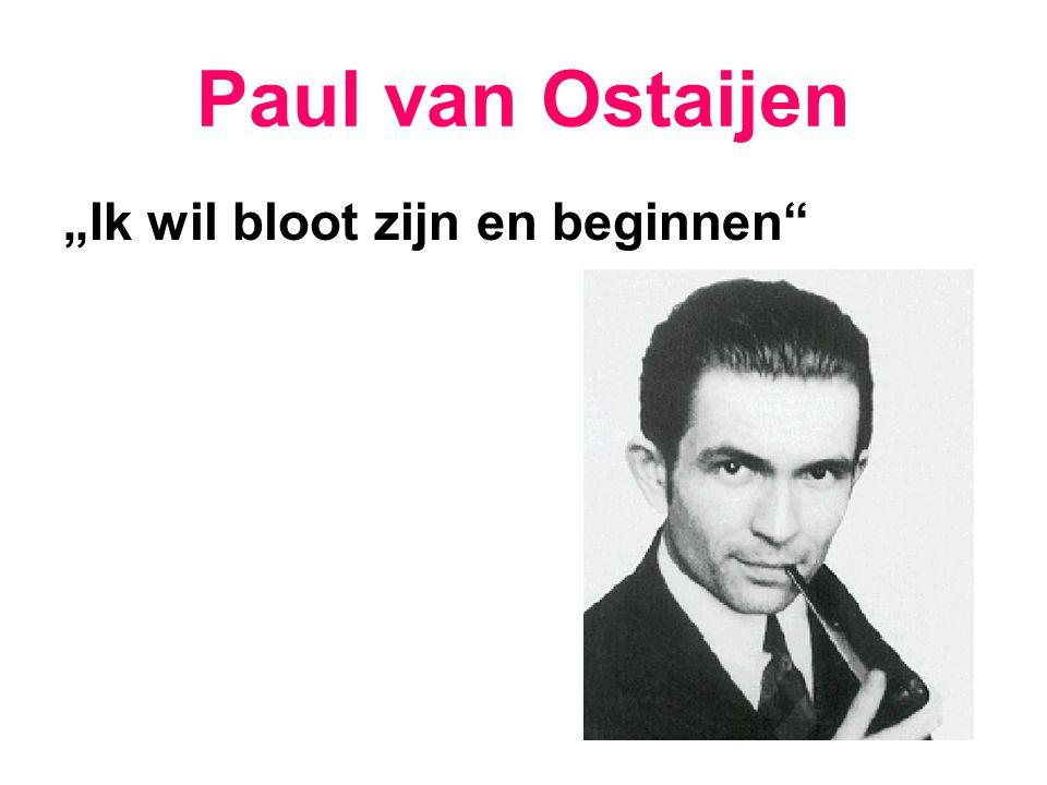 """Paul van Ostaijen """"Ik wil bloot zijn en beginnen"""