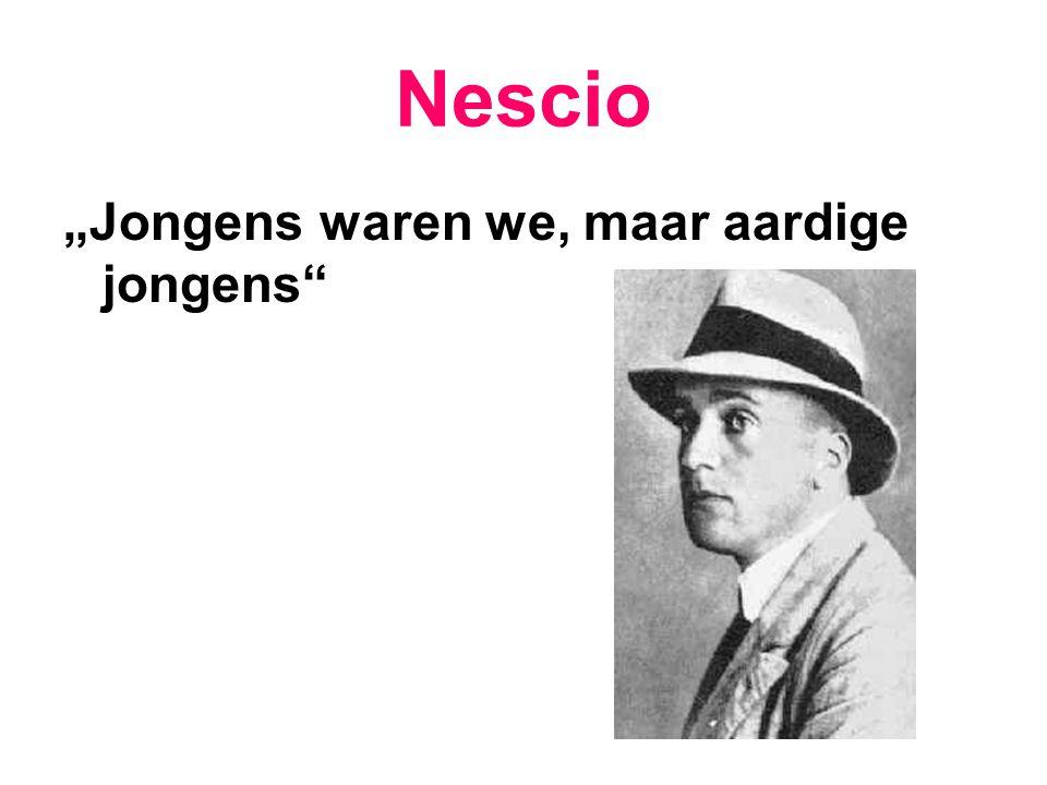 """Nescio """"Jongens waren we, maar aardige jongens"""
