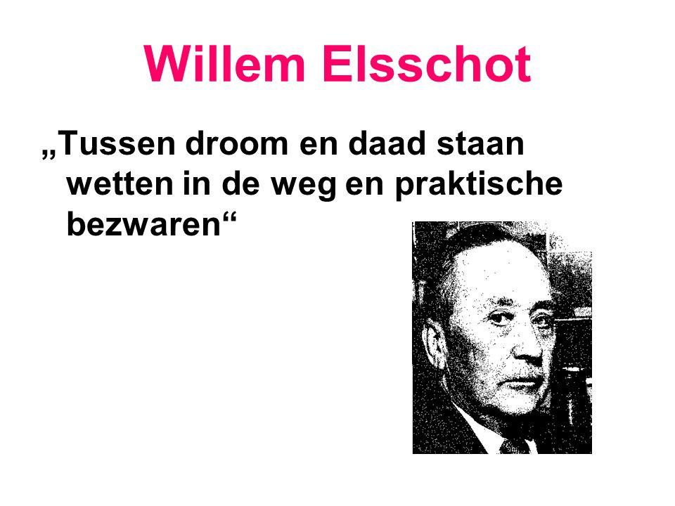 """Willem Elsschot """"Tussen droom en daad staan wetten in de weg en praktische bezwaren"""