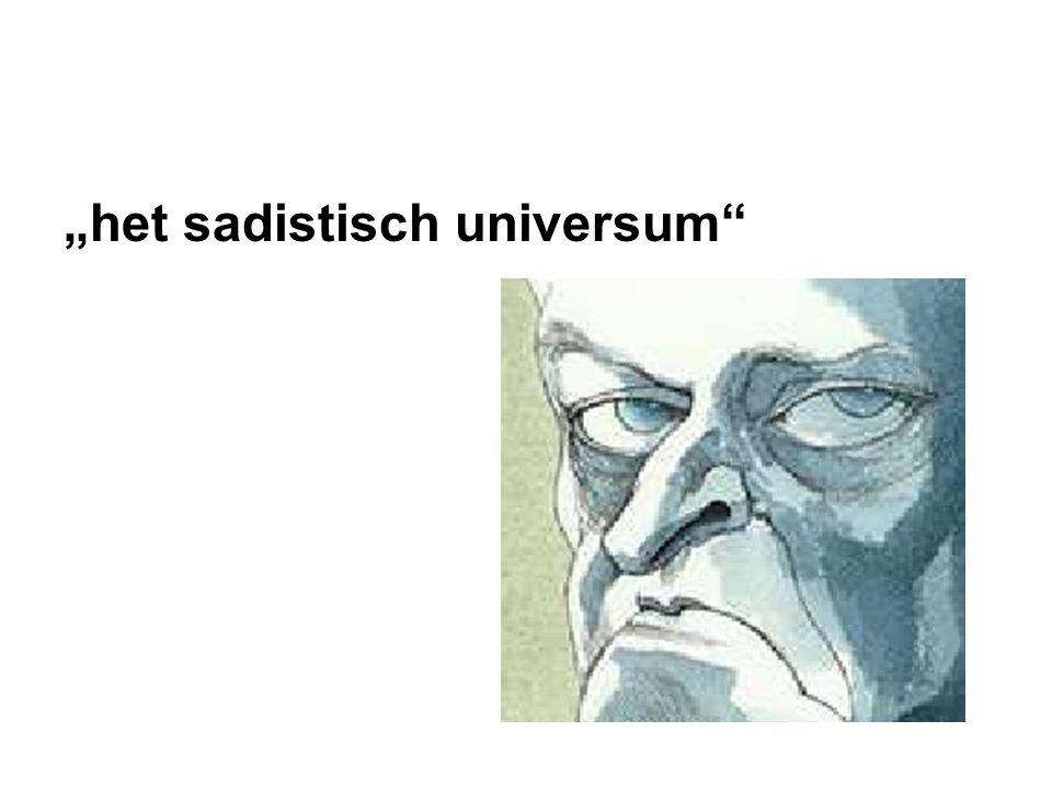 """""""het sadistisch universum"""