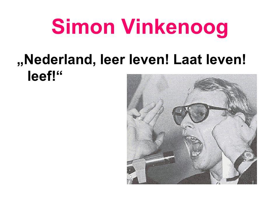 """Simon Vinkenoog """"Nederland, leer leven! Laat leven! leef!"""
