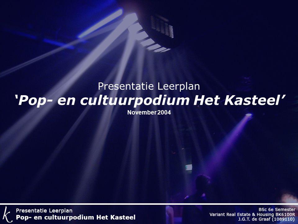 Presentatie Leerplan 'Pop- en cultuurpodium Het Kasteel' November 2004