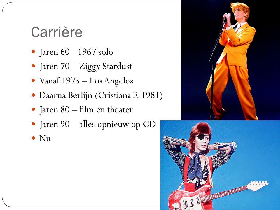 Carrière Jaren 60 - 1967 solo Jaren 70 – Ziggy Stardust Vanaf 1975 – Los Angelos Daarna Berlijn (Cristiana F. 1981) Jaren 80 – film en theater Jaren 9
