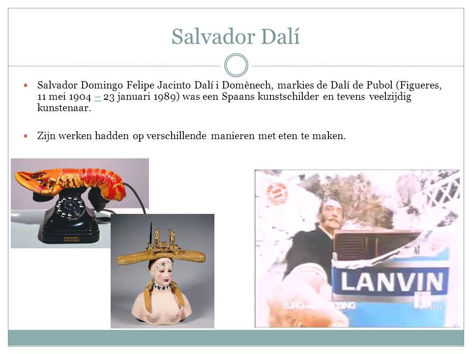 Salvador Dalí Salvador Domingo Felipe Jacinto Dalí i Domènech, markies de Dalí de Pubol (Figueres, 11 mei 1904 – 23 januari 1989) was een Spaans kunst
