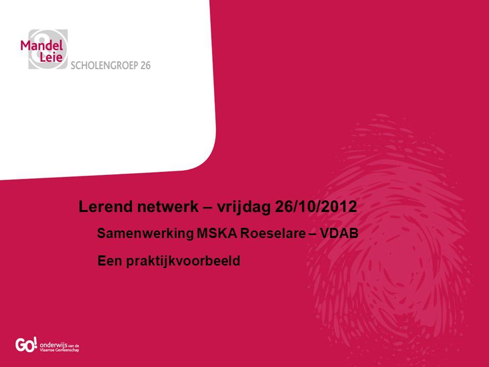 Agenda: Context - MSKA Roeselare Studiegebied Maatschappelijke veiligheid (algemeen, lessentabel, attesten, cijfers, …) Samenwerking MSKA Roeselare – VDAB Enkele beschouwingen Conclusie Gedachtenwissel