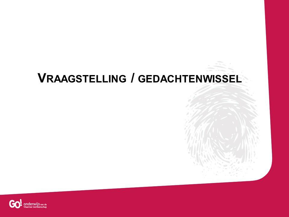 V RAAGSTELLING / GEDACHTENWISSEL