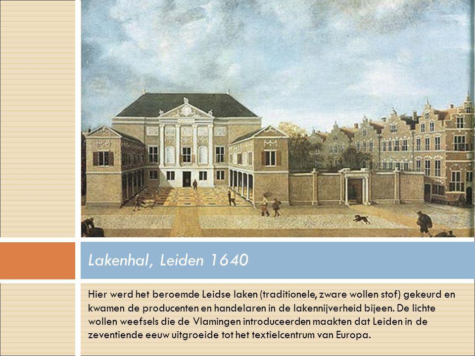 Hier werd het beroemde Leidse laken (traditionele, zware wollen stof) gekeurd en kwamen de producenten en handelaren in de lakennijverheid bijeen.
