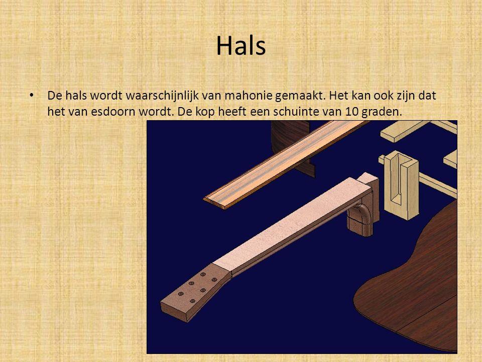Hals De hals wordt waarschijnlijk van mahonie gemaakt. Het kan ook zijn dat het van esdoorn wordt. De kop heeft een schuinte van 10 graden.