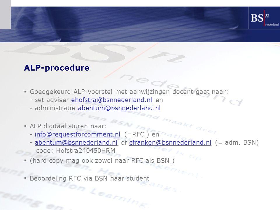ALP-procedure  Goedgekeurd ALP-voorstel met aanwijzingen docent gaat naar: - set adviser ehofstra@bsnnederland.nl en - administratie abentum@bsnneder