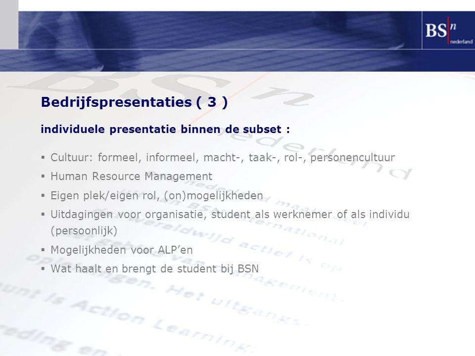 Bedrijfspresentaties ( 3 ) individuele presentatie binnen de subset :  Cultuur: formeel, informeel, macht-, taak-, rol-, personencultuur  Human Reso