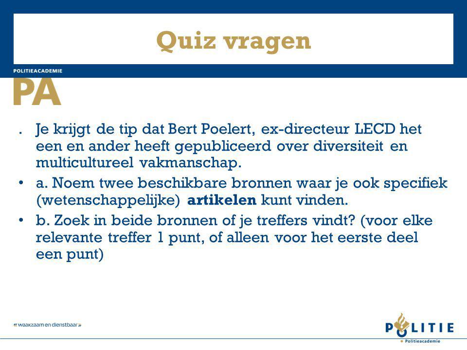 Quiz vragen.Je krijgt de tip dat Bert Poelert, ex-directeur LECD het een en ander heeft gepubliceerd over diversiteit en multicultureel vakmanschap. a