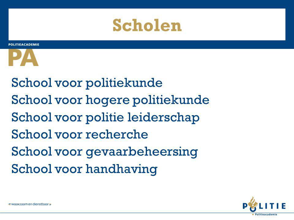 Scholen School voor politiekunde School voor hogere politiekunde School voor politie leiderschap School voor recherche School voor gevaarbeheersing Sc