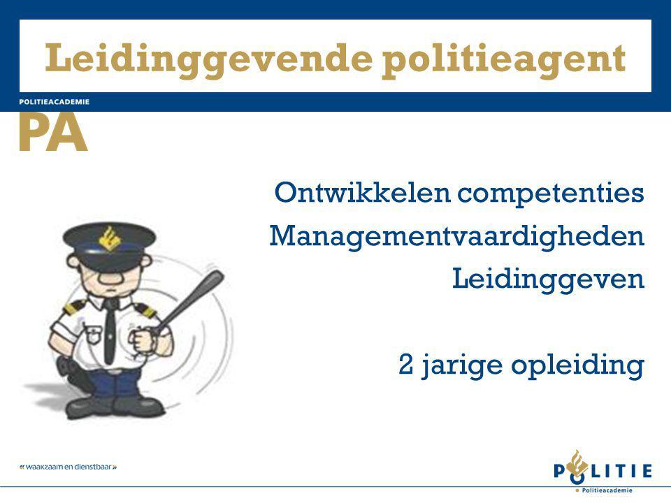 Leidinggevende politieagent Ontwikkelen competenties Managementvaardigheden Leidinggeven 2 jarige opleiding