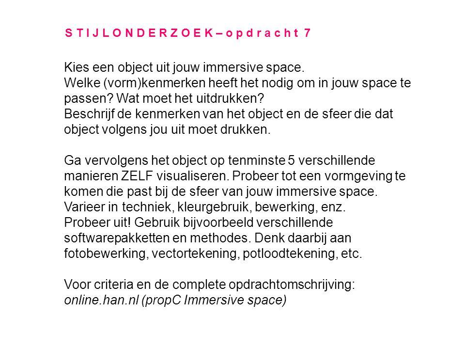 S T I J L O N D E R Z O E K – o p d r a c h t 7 Kies een object uit jouw immersive space.