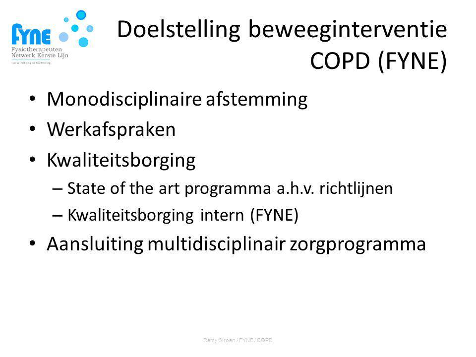Doelstelling beweeginterventie COPD (FYNE) Monodisciplinaire afstemming Werkafspraken Kwaliteitsborging – State of the art programma a.h.v.