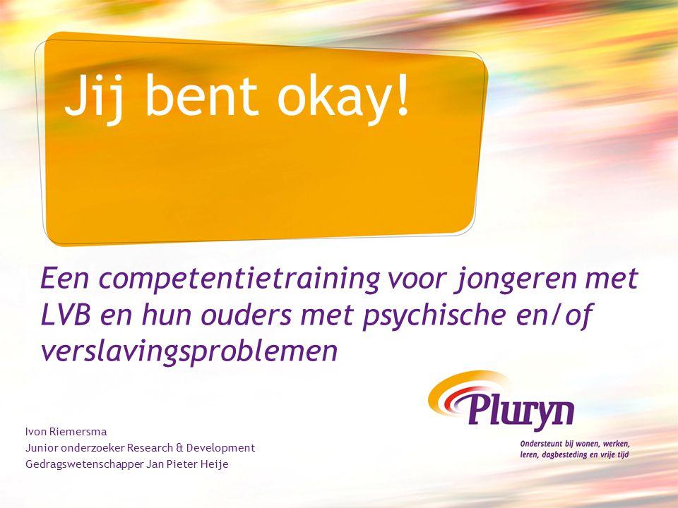 KOPP 400.000 ouders met psychische en/of verslavingsproblemen met 577.000 kinderen in Nederland KOPP Groepen: Doe-praatgroep Pubergroep Minimaal 66% van jongeren met LVB heeft ouder met psychische en/of verslavingsproblemen KOPP Groep: 'Jij bent okay'
