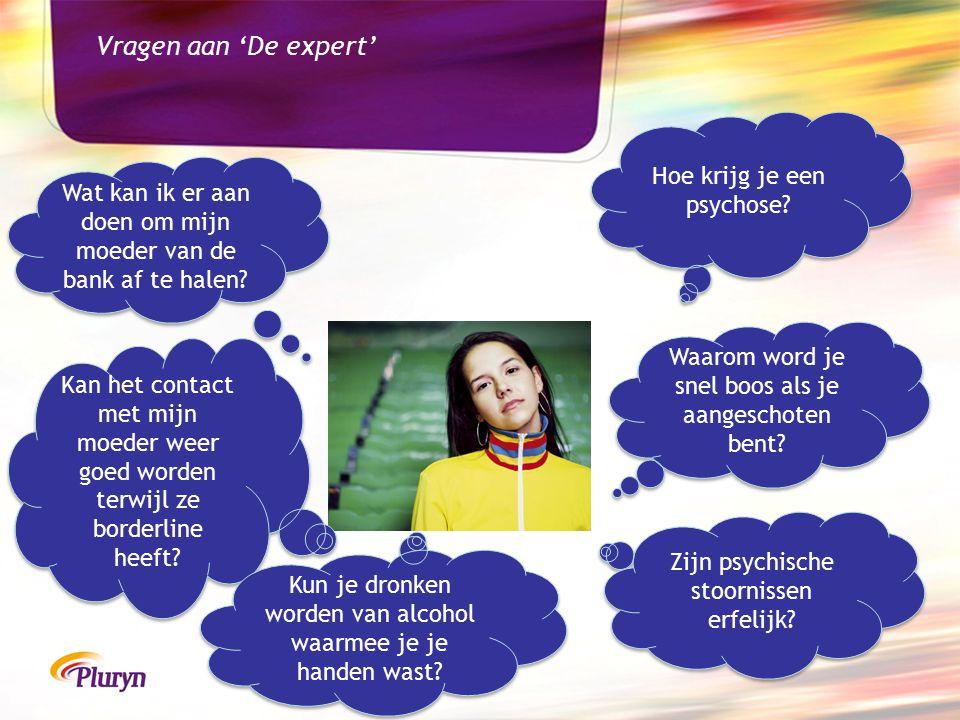 Vragen aan 'De expert' Hoe krijg je een psychose.