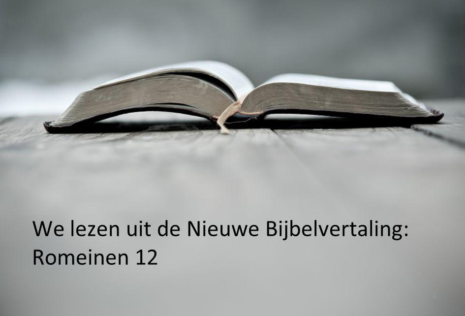 14 We lezen uit de Nieuwe Bijbelvertaling: Romeinen 12