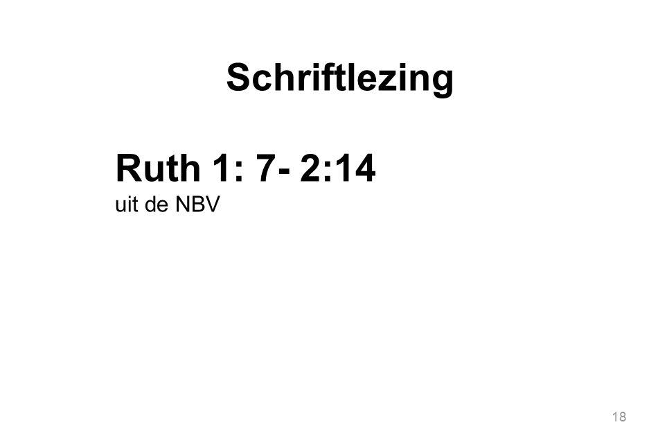 18 Schriftlezing Ruth 1: 7- 2:14 uit de NBV