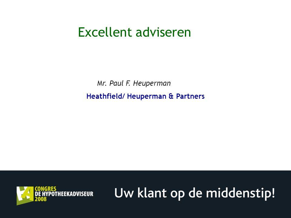 Excellent adviseren Mr. Paul F. Heuperman Heathfield/ Heuperman & Partners