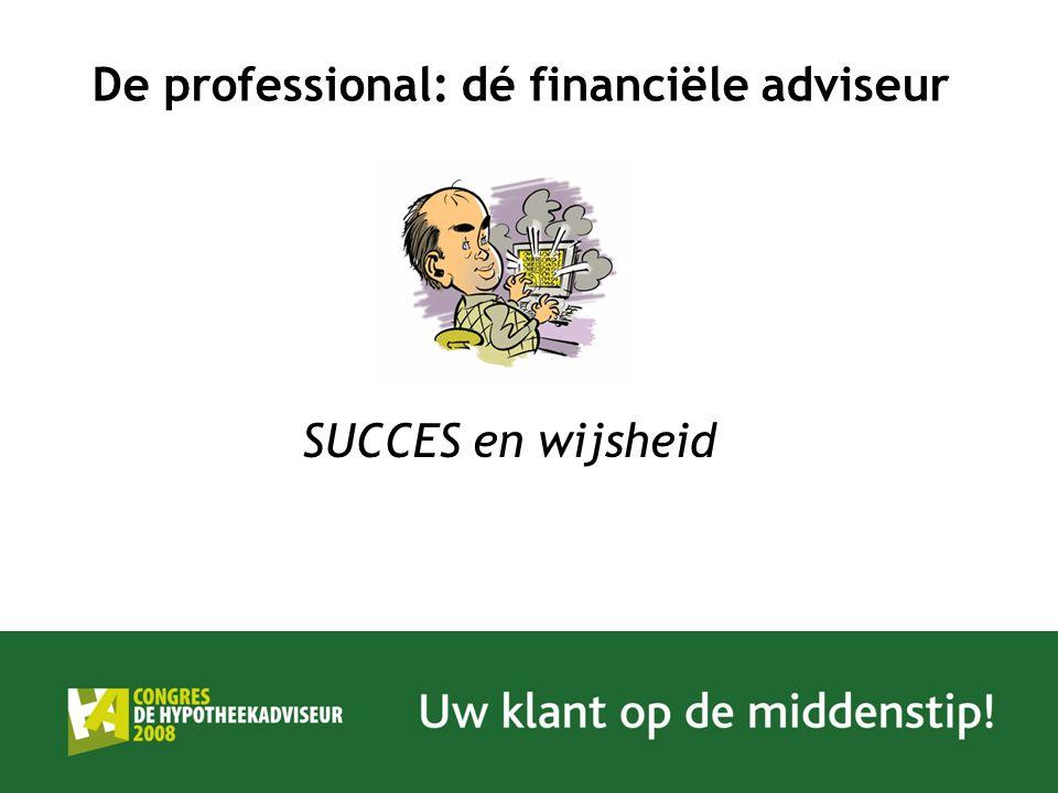 De professional: dé financiële adviseur SUCCES en wijsheid